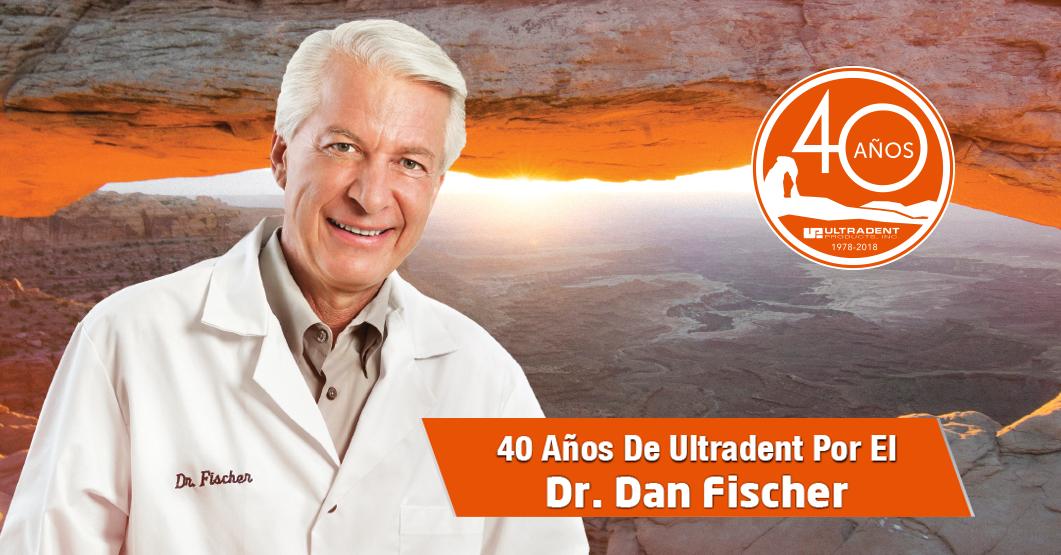 Dr. Dan Fischer, Fundador y CEO de Ultradent